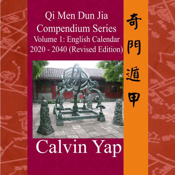 Qi Men Dun Jia Compendium Series Volume 1 – English Calendar 2020 – 2040