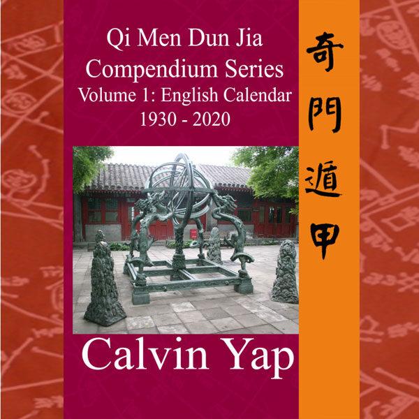 Qi Men Dun Jia Compendium Series Volume 1 – English Calendar 1930 – 2020
